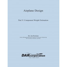 Airplane Design Part V: Component Weight Estimation