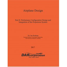Airplane Design Part II: Preliminary Configuration Design and Integration of the Propulsion System