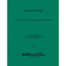 Airplane Design Part IV: Layout Design of Landing Gear and Systems