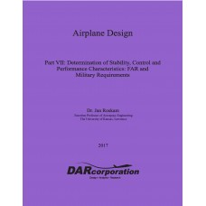 Airplane Design Part VII: Determination of Stability, Control and Performance Characteristics