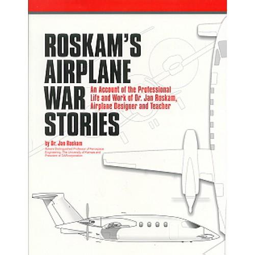 Roskam Airplane War Stories